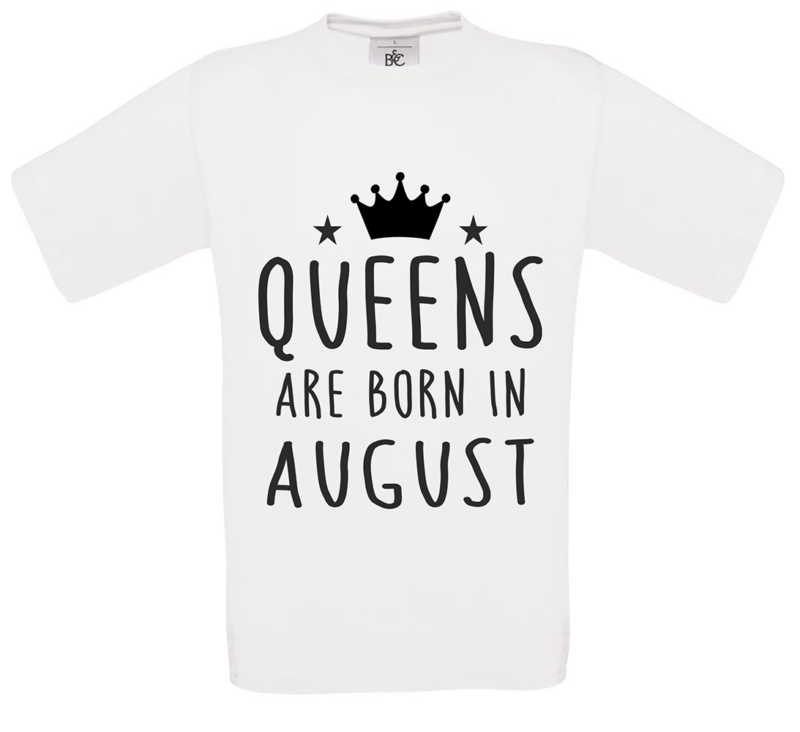T-shirt Queens are born in August